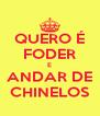 QUERO É FODER E ANDAR DE CHINELOS - Personalised Poster A4 size
