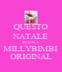 QUESTO NATALE REGALA MILLYBIMBI ORIGINAL - Personalised Poster A4 size