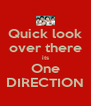 Quick look over there its One DIRECTION - Personalised Poster A4 size