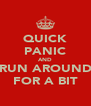 QUICK PANIC AND RUN AROUND FOR A BIT - Personalised Poster A4 size