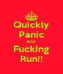 Quickly Panic And  Fucking Run!! - Personalised Poster A4 size