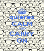 quieres CALM AND CARRY ON - Personalised Poster A4 size