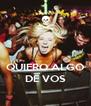 QUIERO ALGO DE VOS - Personalised Poster A4 size