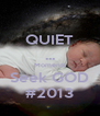QUIET ... Moments Seek GOD #2013 - Personalised Poster A4 size