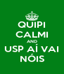 QUIPI CALMI AND USP AÍ VAI NÓIS - Personalised Poster A4 size