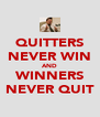 QUITTERS NEVER WIN AND WINNERS NEVER QUIT - Personalised Poster A4 size