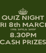 QUIZ NIGHT FRI 8th MARCH THE SPICE SHIP 8.30PM CASH PRIZES - Personalised Poster A4 size