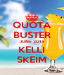QUOTA BUSTER JUNE 2015 KELLI SKEIM - Personalised Poster A4 size