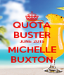 QUOTA BUSTER JUNE 2015 MICHELLE BUXTON - Personalised Poster A4 size