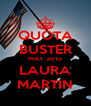 QUOTA BUSTER MAY 2015 LAURA MARTIN - Personalised Poster A4 size