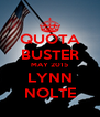 QUOTA BUSTER MAY 2015 LYNN NOLTE - Personalised Poster A4 size