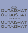 QUTAISHAT QUTAISHAT QUTAISHAT QUTAISHAT QUTAISHAT - Personalised Poster A4 size