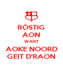 RÖSTIG AON WANT AOKE NOORD GEIT D'RAON - Personalised Poster A4 size