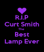 R.I.P Curt Smith The  Best Lamp Ever - Personalised Poster A4 size