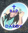 R.I.P    DADDY - Personalised Poster A4 size