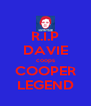 R.I.P DAVIE coops COOPER LEGEND - Personalised Poster A4 size