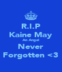 R.I.P Kaine May An Angel Never Forgotten <3 - Personalised Poster A4 size