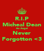 R.I.P Micheal Dean An Angel Never Forgotton <3 - Personalised Poster A4 size