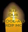 R.I.P  OUR  ANGEL  KOOL-AID RDP MC - Personalised Poster A4 size