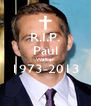 R.I.P. Paul Walker 1973-2013  - Personalised Poster A4 size