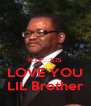 R.I.P.  SIS LOVE YOU LIL Brother - Personalised Poster A4 size