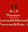 R.I.P Thomas  McInerney Loved&Missed Forever&Ever :( - Personalised Poster A4 size