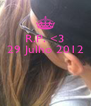 R.P. <3 29 Julho 2012    - Personalised Poster A4 size