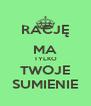 RACJĘ MA TYLKO TWOJE SUMIENIE - Personalised Poster A4 size