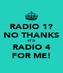 RADIO 1? NO THANKS IT`S RADIO 4 FOR ME! - Personalised Poster A4 size