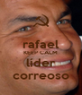 rafael KEEP CALM líder correoso - Personalised Poster A4 size