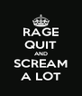 RAGE QUIT AND SCREAM A LOT - Personalised Poster A4 size