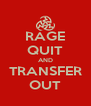 RAGE QUIT AND TRANSFER OUT - Personalised Poster A4 size