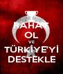 RAHAT OL VE TÜRKİYE'Yİ DESTEKLE - Personalised Poster A4 size