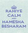 RAHIYE CALM AND HAMESHA  BESHARAM - Personalised Poster A4 size