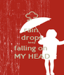 rain  drops keep falling on  MY HEAD - Personalised Poster A4 size