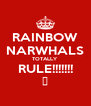 RAINBOW NARWHALS TOTALLY  RULE!!!!!!! 😎 - Personalised Poster A4 size