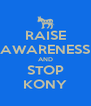 RAISE AWARENESS AND STOP KONY - Personalised Poster A4 size