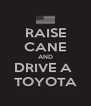 RAISE CANE AND DRIVE A  TOYOTA - Personalised Poster A4 size