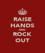 RAISE HANDS AND ROCK OUT - Personalised Poster A4 size