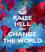 RAISE HELL AND CHANGE THE WORLD - Personalised Poster A4 size