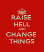 RAISE  HELL AND CHANGE  THINGS - Personalised Poster A4 size