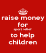 raise money for sport relief to help children - Personalised Poster A4 size
