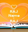 RAJ Name is RAJ MUKUNDAN - Personalised Poster A4 size