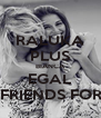 RALUKA PLUS BIANCA EGAL BEST FRIENDS FOREVER - Personalised Poster A4 size