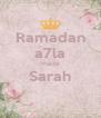 Ramadan a7la ma3a Sarah  - Personalised Poster A4 size
