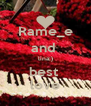 Rame_e and  lina;) best  love - Personalised Poster A4 size