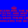 RANGERS ARE THE BEST CELTIC ARE SHIT AND THEY CANNY SCORE TO SAVE THERE LIFE (RANGERS) THE BEST - Personalised Poster A4 size