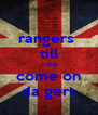 rangers  till  i die come on da gers - Personalised Poster A4 size