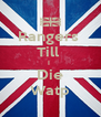 Rangers  Till  I  Die Watp - Personalised Poster A4 size