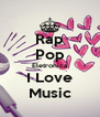 Rap Pop Eletronica I Love Music - Personalised Poster A4 size